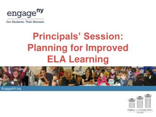 Principals' Session: Planning for Improved  ELA Learning