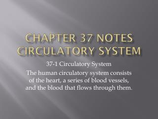 Chapter 37 Notes  Circulatory System