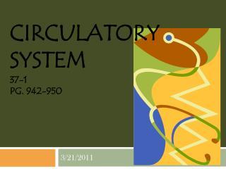 CIRCULATORY SYSTEM 37-1 PG. 942-950