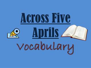 Across Five Aprils Vocabulary