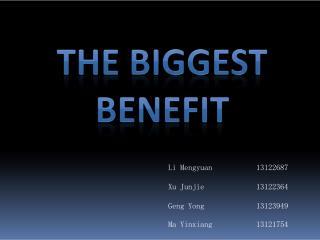 The Biggest benefit