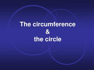The circumference  & the circle