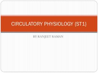 CIRCULATORY PHYSIOLOGY {ST1}