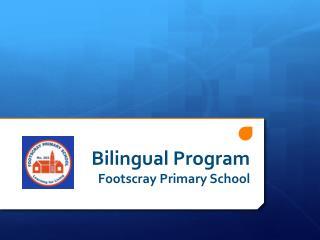 Bilingual Program  Footscray Primary School