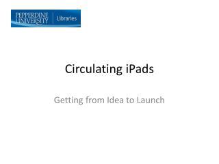 Circulating  iPads