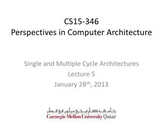 CS15-346 Perspectives in Computer Architecture