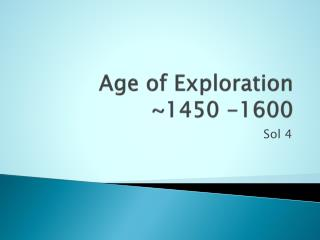 Age of Exploration ~1450 -1600