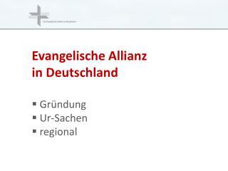 Evangelische  Allianz in Deutschland  Gründung  Ur-Sachen  regional