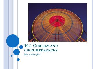 10.1 Circles and circumferences