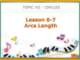 Lesson  6-7 Arcs Length