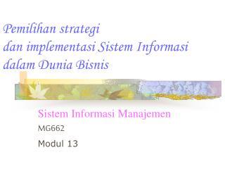 Pemilihan strategi  dan implementasi Sistem Informasi  dalam Dunia Bisnis