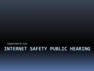 INTERNET SAFETY Public Hearing
