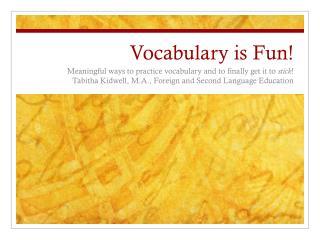 Vocabulary is Fun!
