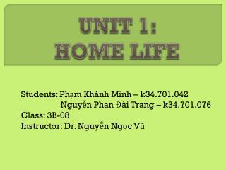 UNIT 1:  HOME LIFE