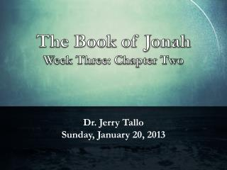 Dr. Jerry  Tallo Sunday, January 20, 2013