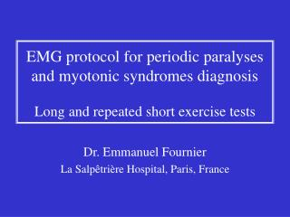 EMG protocol for periodic paralyses  and myotonic syndromes diagnosis  Long and repeated short exercise tests