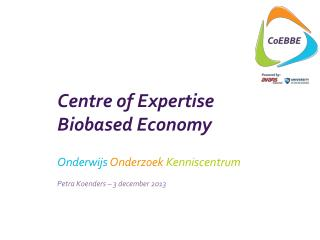 Centre of Expertise  Biobased Economy