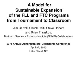 A Model  for Sustainable Expansion of the FLL  and FTC  Programs from Tournament  to  Classroom