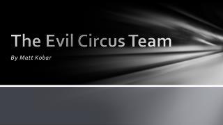 The Evil Circus Team