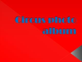 Circus photo album