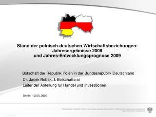 Stand der polnisch-deutschen Wirtschaftsbeziehungen: Jahresergebnisse 2008  und Jahres-Entwicklungsprognose 2009