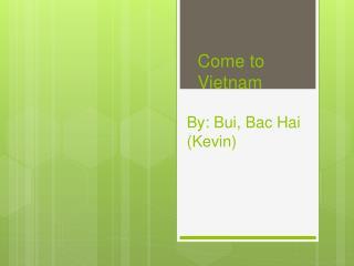 By : Bui, Bac Hai (Kevin)