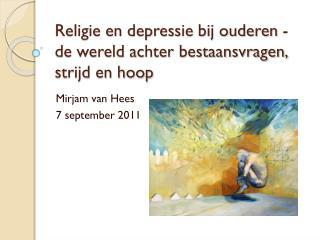 Religie en depressie bij ouderen - de wereld achter bestaansvragen, strijd en hoop