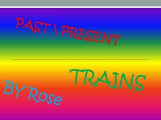 PAST \ PRESENT