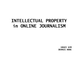 INTELLECTUAL PROPERTY in ONLINE JOURNALISM