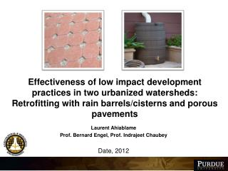 Laurent  Ahiablame Prof. Bernard Engel, Prof.  Indrajeet Chaubey Date, 2012