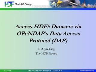 Access HDF5 Datasets via OPeNDAP s Data Access Protocol DAP