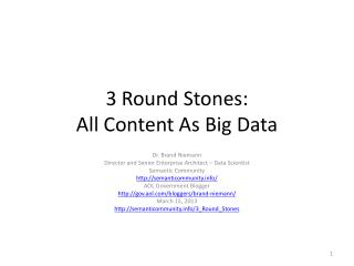 3 Round Stones: All Content As Big Data