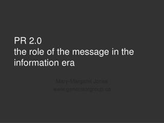 PR 2.0 the role of the message in the information era