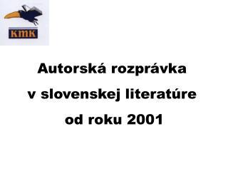 Autorsk  rozpr vka  v slovenskej literat re  od roku 2001
