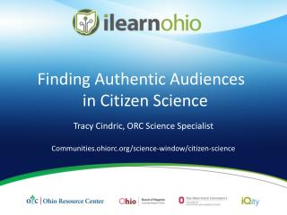 Finding Authentic Audiences  in  Citizen  Science