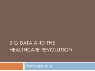 Big Data and the Healthcare Revolution
