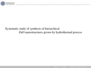 Systematic study of synthesis of hierarchical ZnO nanostructures grown by hydrothermal process