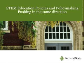 STEM Education Policies and Policymaking Pushing in the same direction