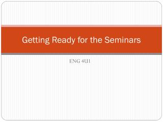 Getting Ready for the Seminars