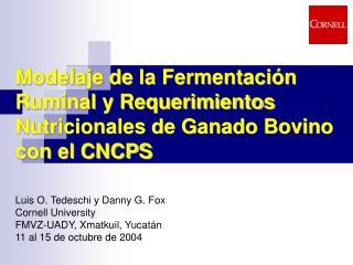 Modelaje de la Fermentaci n Ruminal y Requerimientos Nutricionales de Ganado Bovino con el CNCPS