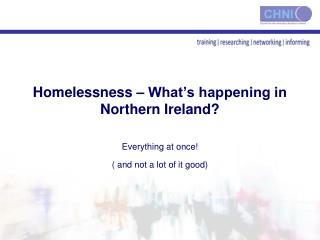 Homelessness � What�s happening in Northern Ireland?