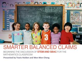 Smarter balanced claims beginning the discussion of  stem and SBAC For the mathematics  classroom