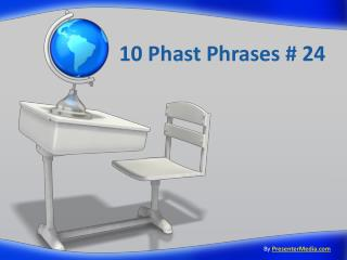10  Phast  Phrases # 24