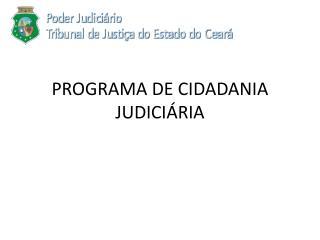 PROGRAMA DE CIDADANIA JUDICIÁRIA