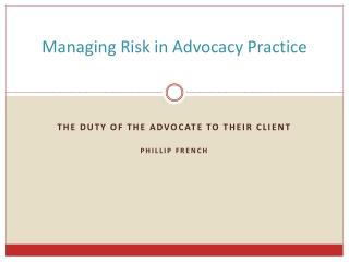 Managing Risk in Advocacy Practice