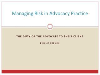 Managing Risk in Advocacy Practice