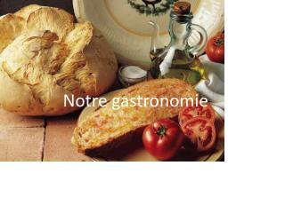 Notre  gastronomie