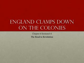 England Clamps Down on the Colonies