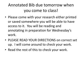 Annotated Bib due tomorrow when you come to class!