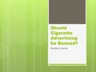 Should Cigarette Advertising be Banned?